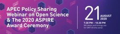 Register Now for the APEC Policy Sharing Webinar on Open Science & the 2020 ASPIRE Award Ceremony